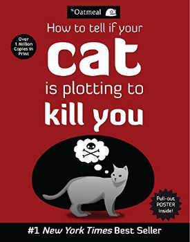 How to Tell If Your Cat is Plotting to Kill You – The Oatmeal