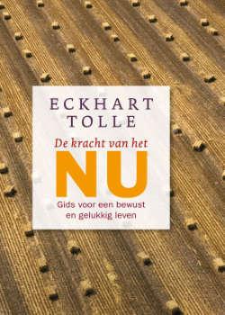 De kracht van het nu Eckhart Tolle boek