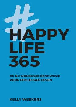 Happy Life 365 Kelly weekers Persoonlijke ontwikkelings boek