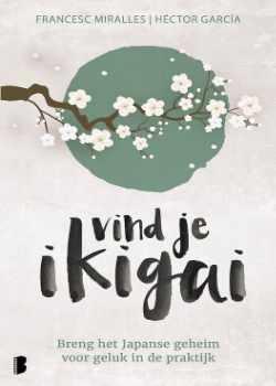 Vind je Ikigai voor persoonlijke groei en geluk